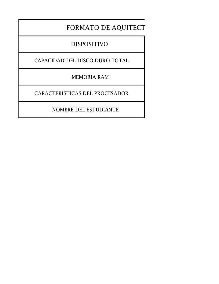 FORMATO DE AQUITECTURA DEL COMPUTADOR           DISPOSITIVOCAPACIDAD DEL DISCO DURO TOTAL           MEMORIA RAMCARACTERIST...