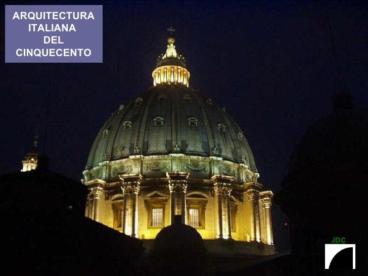ARQUITECTURA ITALIANA  DEL CINQUECENTO