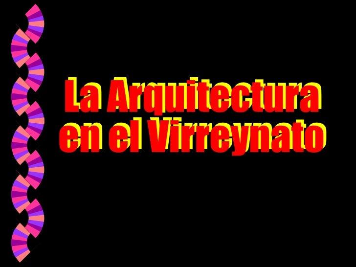 La Arquitectura en el Virreynato