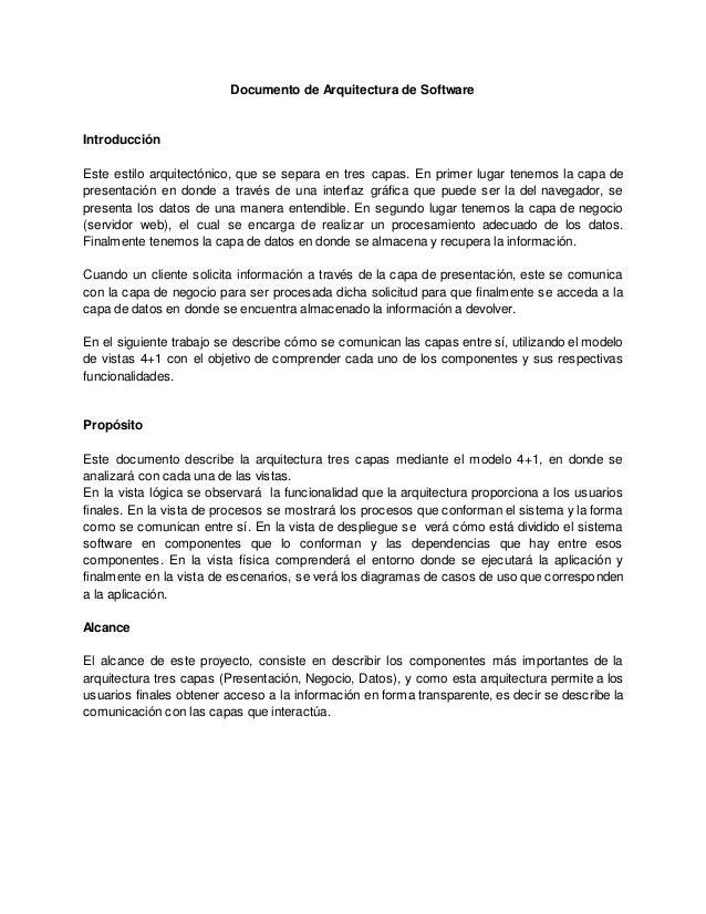 Documento de Arquitectura de Software Introducción Este estilo arquitectónico, que se separa en tres capas. En primer luga...