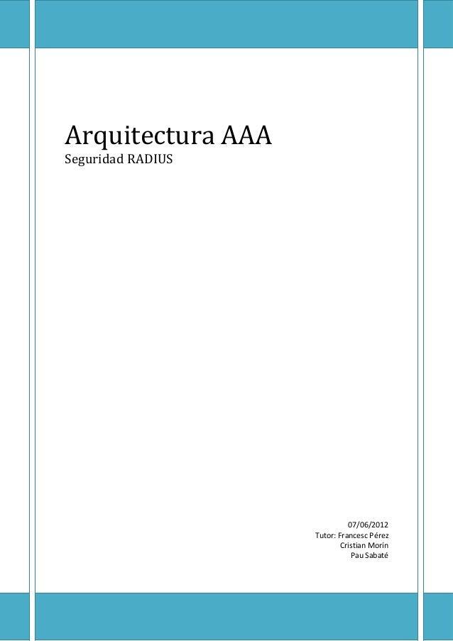 Arquitectura AAASeguridad RADIUS                             07/06/2012                   Tutor: Francesc Pérez           ...