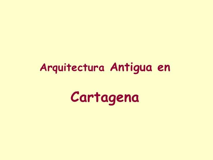 Arquitectura antigua en cartagena 1 1 - Arquitectura cartagena ...