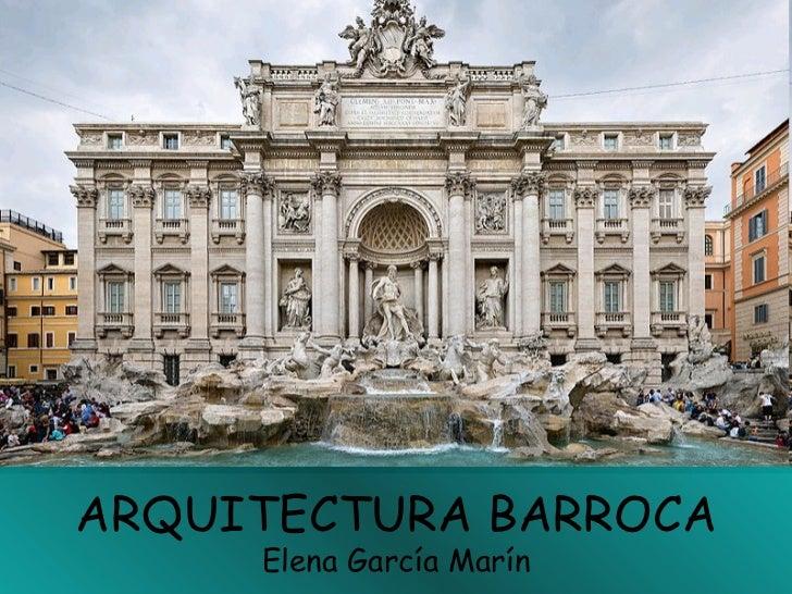 ARQUITECTURA BARROCA Elena García Marín