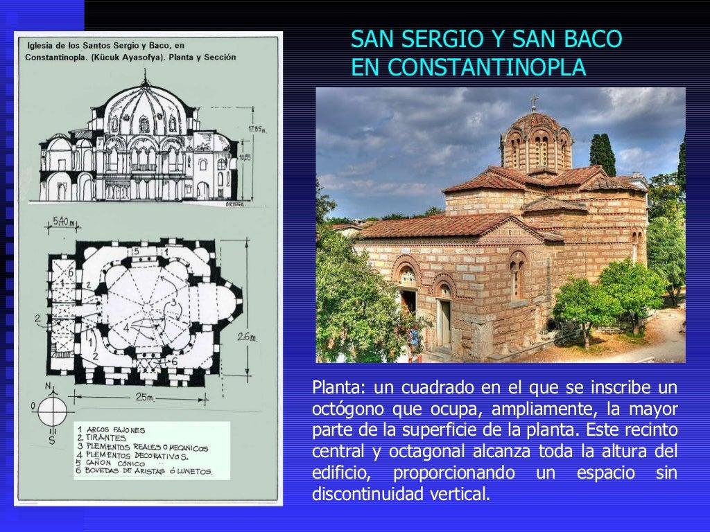 SAN SERGIO Y SAN BACO EN CONSTANTINOPLA  Planta: un cuadrado en el que se inscribe un octógono que ocupa, ampliamente, la ...