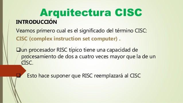 Arquitectura cisc for Cual es el significado de arquitectura