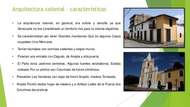 Arquitectura colonial for Caracteristicas de la arquitectura