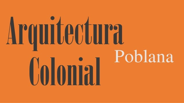 Arquitectura Poblana Colonial
