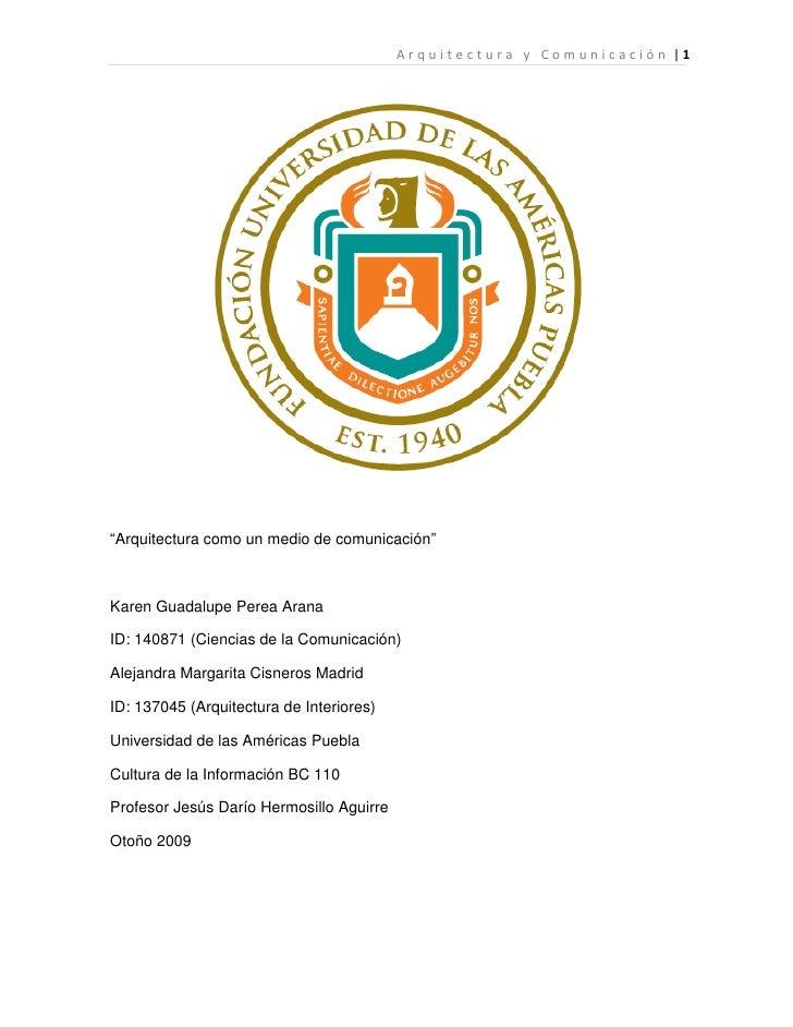 """""""Arquitectura como un medio de comunicación""""<br />Karen Guadalupe Perea Arana <br />ID: 140871 (Ciencias de la Comunicació..."""