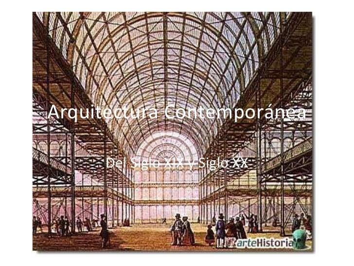 Arquitectura Contemporánea Del Siglo XIX y Siglo XX