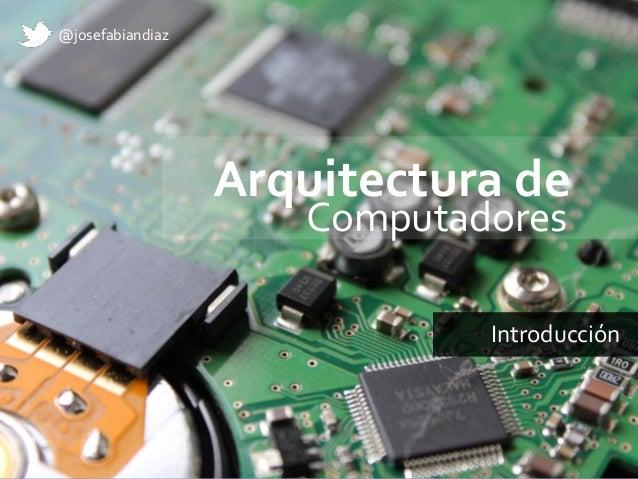 Arquitectura de computadores introducci n for Arquitectura de computadores