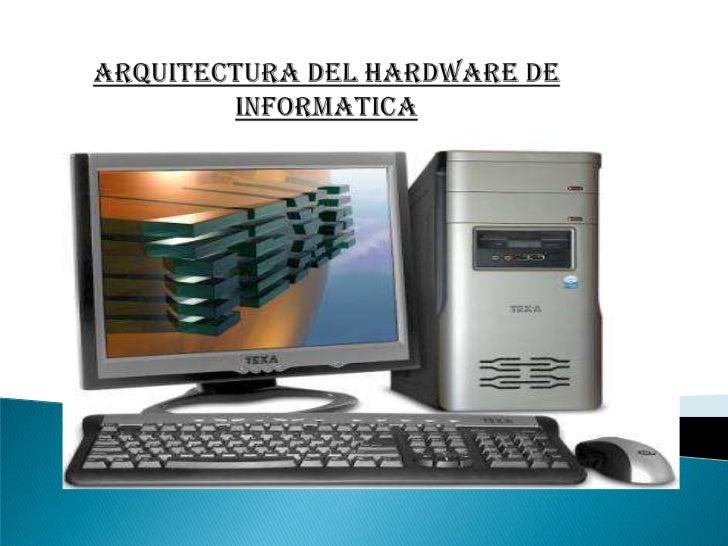 Arquitectura del hardware de informatica for Arquitectura hardware