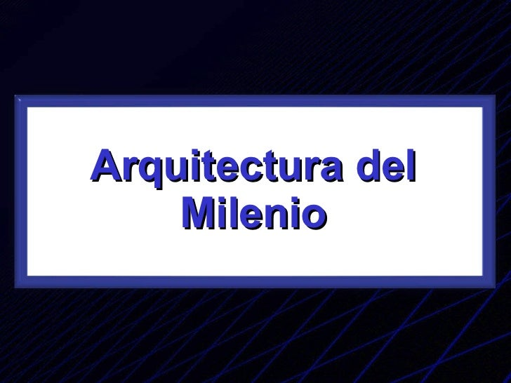 Arquitectura del Milenio