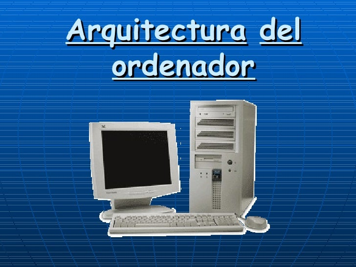 Arquitectura del ordenador2 for Arquitectura ordenador