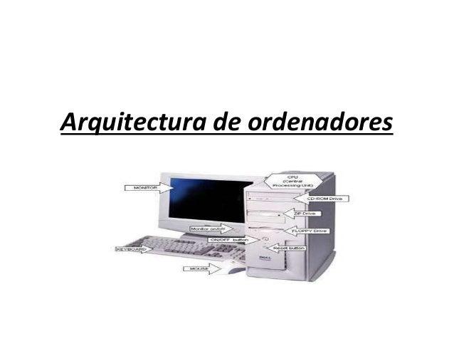 Arquitectura de ordenadores for Arquitectura ordenador