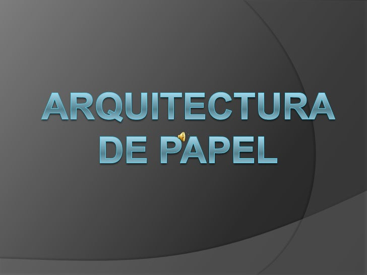 INTRODUCCIÓN   La Arquitectura de Papel es la creación de    diseños originales utilizando como base    estructuras lamin...