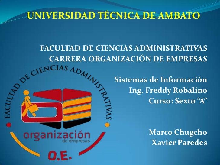 UNIVERSIDAD TÉCNICA DE AMBATO  FACULTAD DE CIENCIAS ADMINISTRATIVAS    CARRERA ORGANIZACIÓN DE EMPRESAS                  S...