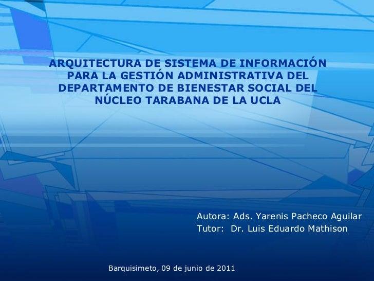 ARQUITECTURA DE SISTEMA DE INFORMACIÓN  PARA LA GESTIÓN ADMINISTRATIVA DEL DEPARTAMENTO DE BIENESTAR SOCIAL DEL      NÚCLE...