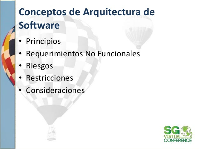 Conceptos de Arquitectura de Software • Principios • Requerimientos No Funcionales • Riesgos • Restricciones • Consideraci...
