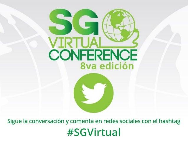 Siguelaconversaciónycomentaenredessocialesconelhashtag #SGVirtual