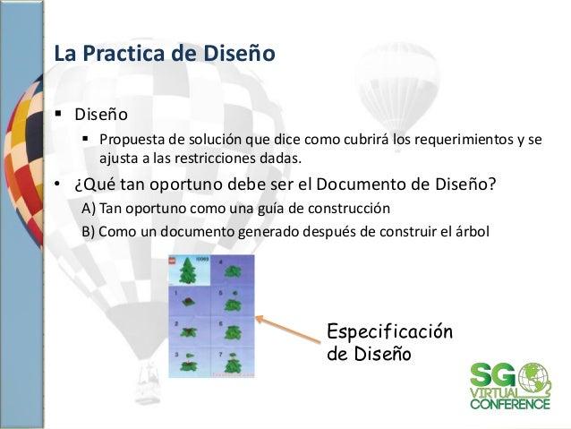 La Practica de Diseño  Diseño  Propuesta de solución que dice como cubrirá los requerimientos y se ajusta a las restricc...