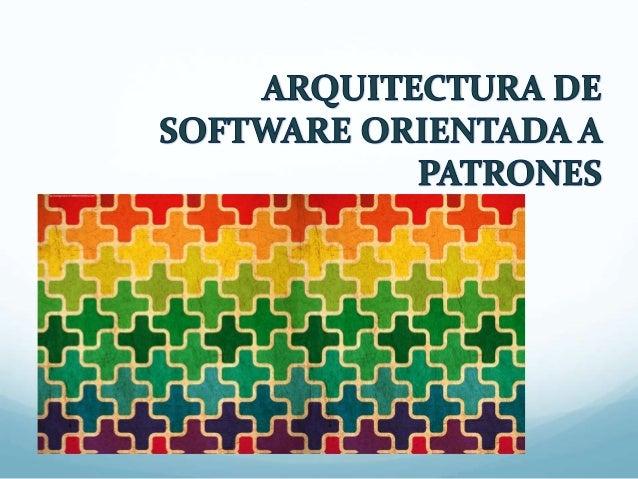 Arquitectura de software orientada a patrones for Arquitectura de capas software