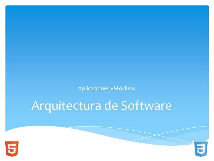 Aplicaciones «Móviles»Arquitectura de Software