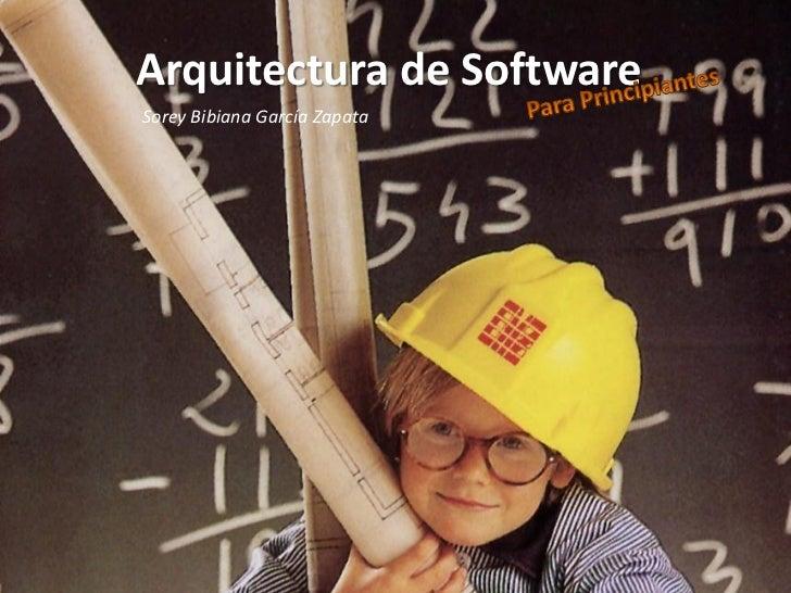 Arquitectura de Software Sorey Bibiana García Zapata