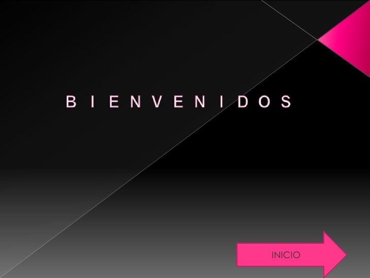 BIENVENIDOS<br />INICIO<br />