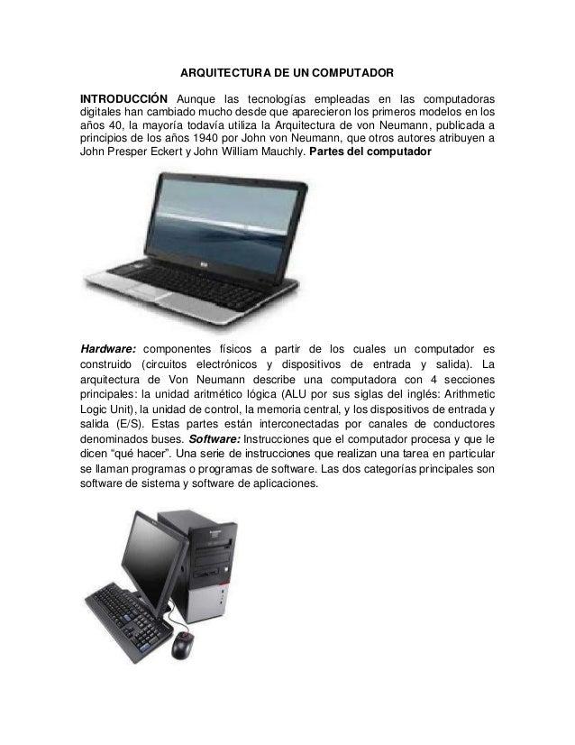 ARQUITECTURA DE UN COMPUTADOR INTRODUCCIÓN Aunque las tecnologías empleadas en las computadoras digitales han cambiado muc...