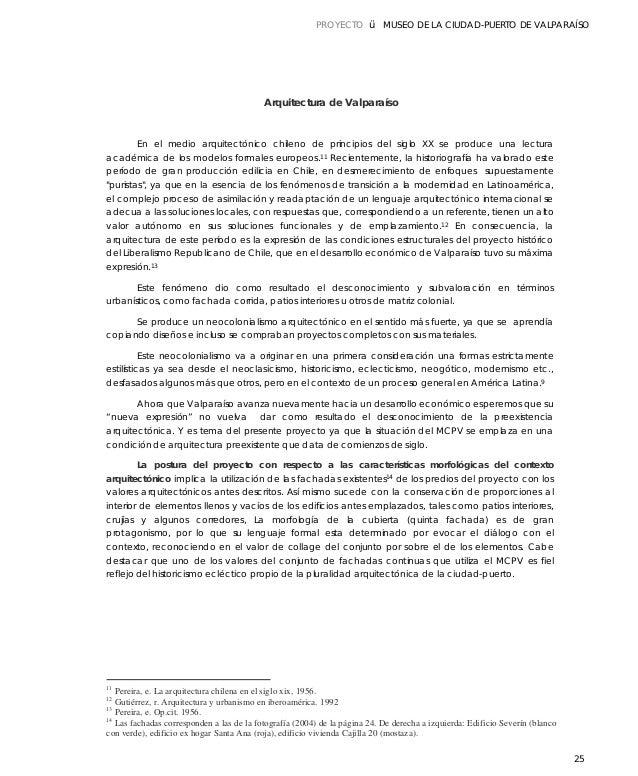 PROYECTO Ÿ  . MUSEO DE LA CIUDAD-PUERTO DE VALPARAÍSO  Arquitectura de Valparaíso  En el medio arquitectónico chileno de p...