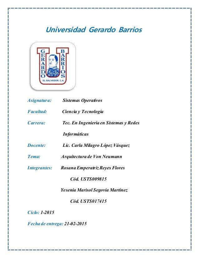 Universidad Gerardo Barrios Asignatura: Sistemas Operativos Facultad: Ciencia y Tecnología Carrera: Tec. En Ingenieríaen S...