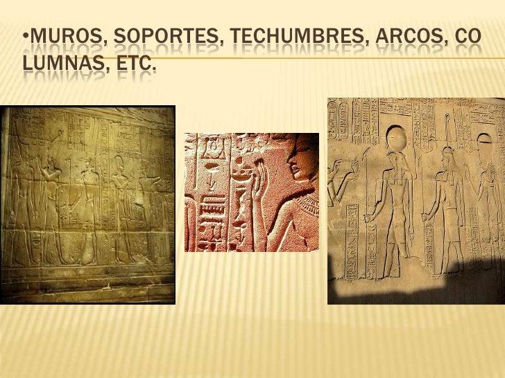 <ul><li>Muros, Soportes, techumbres, arcos, columnas, etc.</li></li></ul><li><ul><li>Arcos</li></li></ul><li><ul><li>Pilar...