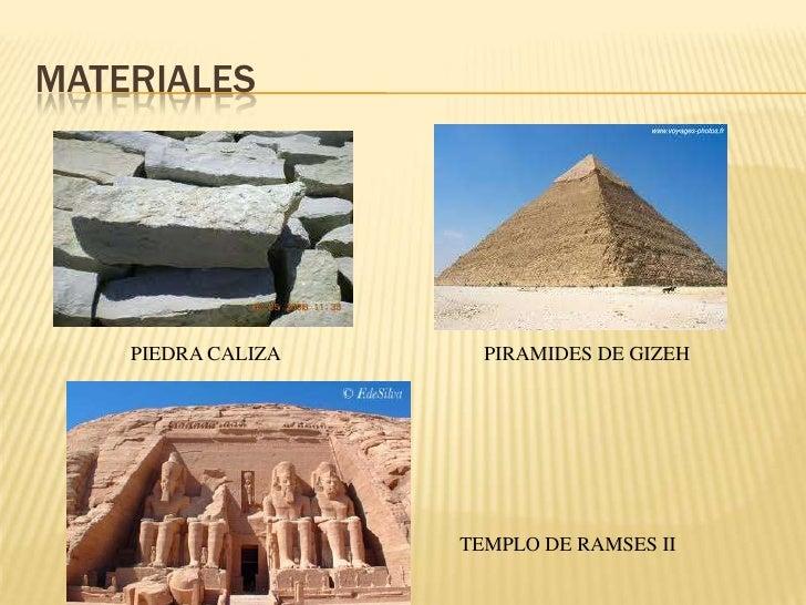 Materiales<br />PIEDRA CALIZA<br />PIRAMIDES DE GIZEH<br />TEMPLO DE RAMSES II<br />