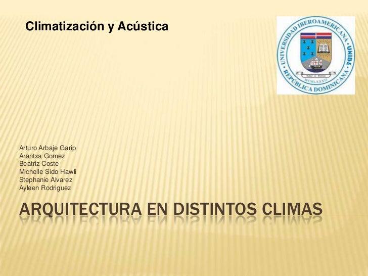 Climatización y AcústicaArturo Arbaje GaripArantxa GomezBeatriz CosteMichelle Sido HawliStephanie AlvarezAyleen RodriguezA...