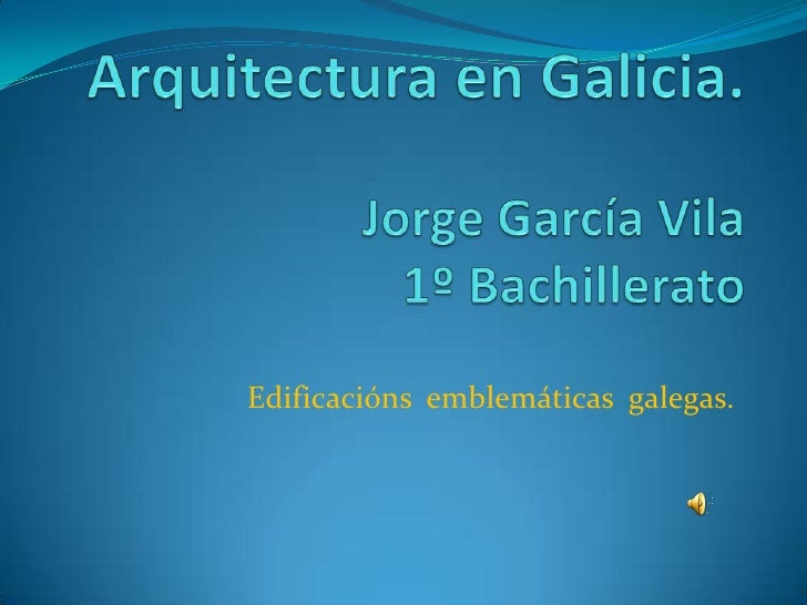 Edificacións emblemáticas galegas.