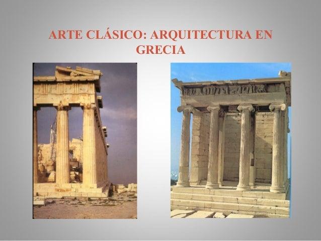 ARTE CLÁSICO: ARQUITECTURA EN GRECIA