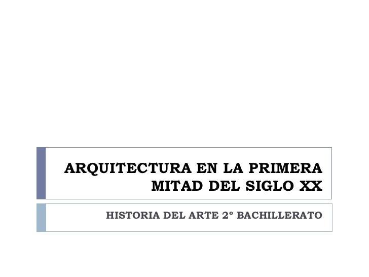 Arquitectura en la primera mitad del siglo xx for Arquitectura del siglo 20