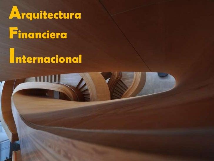 ArquitecturaFinancieraInternacional