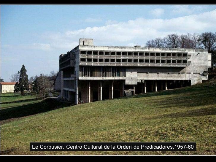Le Corbusier. Centro Cultural de la Orden de Predicadores,1957-60