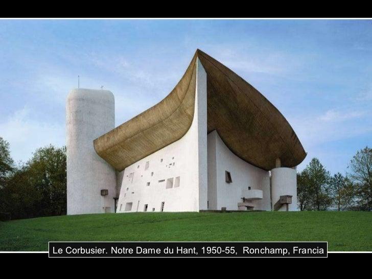 Le Corbusier. Notre Dame du Hant, 1950-55,  Ronchamp, Francia