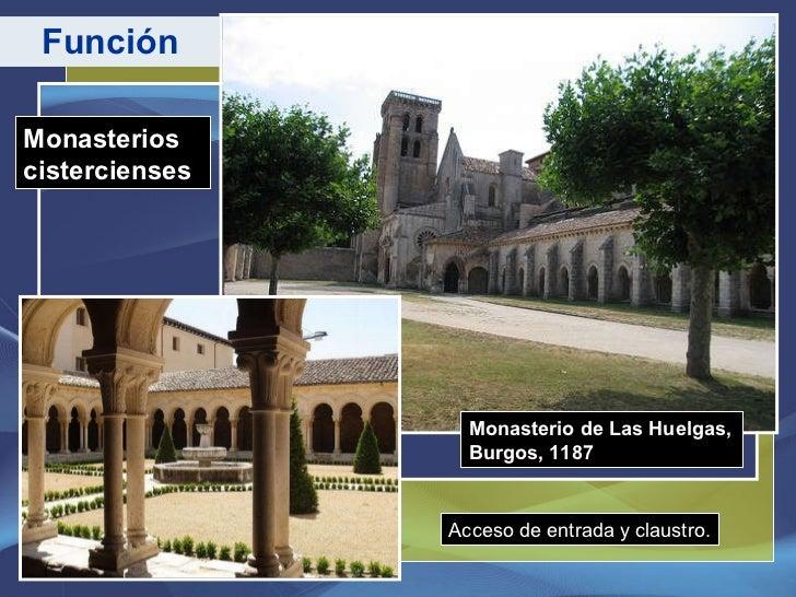 Función Monasterios cistercienses Monasterio de Las Huelgas, Burgos, 1187 Acceso de entrada y claustro.
