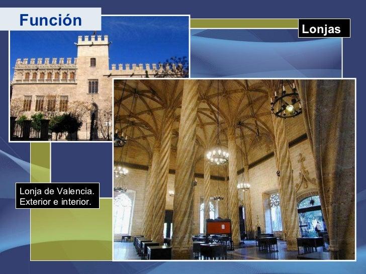 Lonjas Función Lonja de Valencia. Exterior e interior.