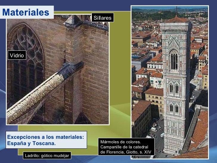 Materiales Sillares Vidrio Mármoles de colores. Campanille de la catedral de Florencia, Giotto, s. XIV Excepciones a los m...