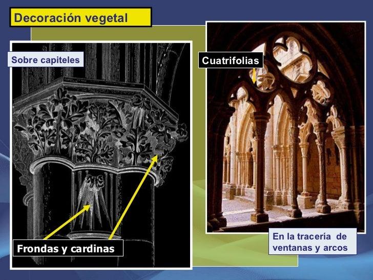 Frondas y cardinas Cuatrifolias Decoración vegetal Sobre capiteles En la tracería  de ventanas y arcos