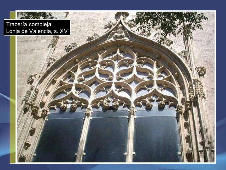 Tracería compleja. Lonja de Valencia, s. XV