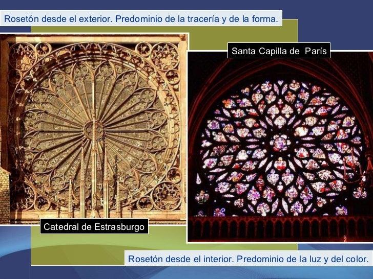 Rosetón desde el exterior. Predominio de la tracería y de la forma. Rosetón desde el interior. Predominio de la luz y del ...