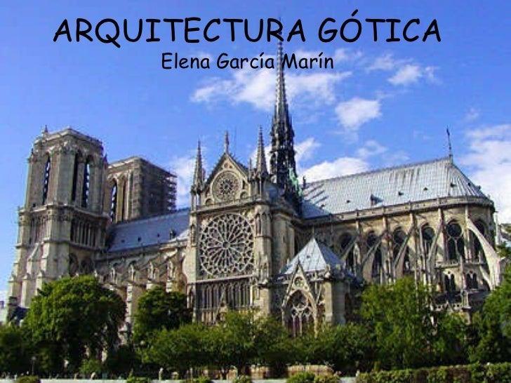 ARQUITECTURA GÓTICA Elena García Marín