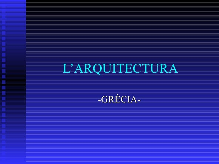 L'ARQUITECTURA -GRÈCIA-