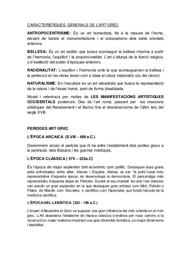 CARACTERÍSTIQUES GENERALS DE L'ART GREC ANTROPOCENTRISME: És un art humanitzat, fet a la mesura de l'home, deixant de band...
