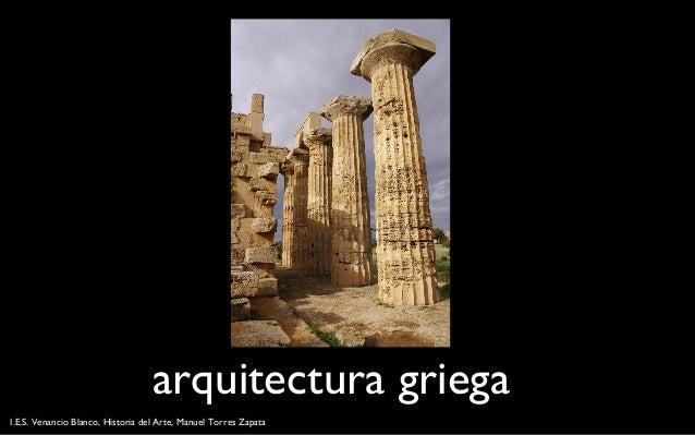 arquitectura griega I.E.S. Venancio Blanco, Historia del Arte, Manuel Torres Zapata